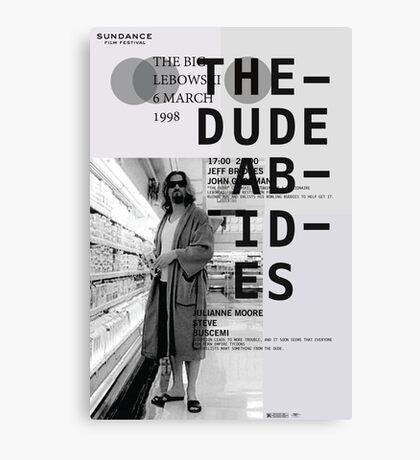 THE DUDE ABIDES (THE BIG LEBOWSKI) Canvas Print