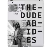 THE DUDE ABIDES (THE BIG LEBOWSKI) iPad Case/Skin