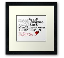 Fairy Tail Igneel quote Framed Print