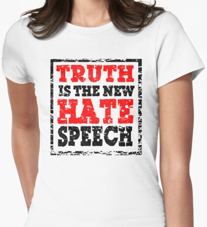 TRUTH IS THE NEW HATE SPEECH Womens Fitted T-Shirt