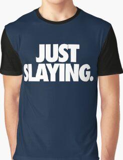 JUST SLAYING - Alternate Graphic T-Shirt