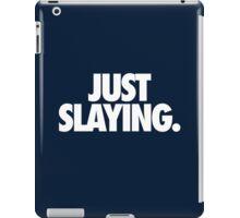 JUST SLAYING - Alternate iPad Case/Skin