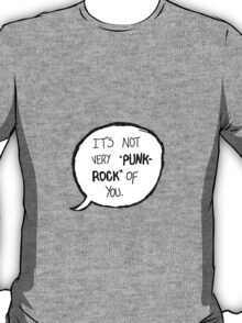 Its Not Very Punk Rock Of You T-Shirt