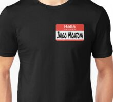 The Princess Bride Quote - Hello My Name Is Inigo Montoya Unisex T-Shirt