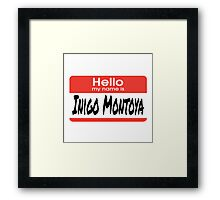 The Princess Bride Quote - Hello My Name Is Inigo Montoya Framed Print