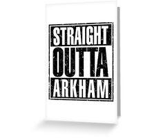 Straight Outta Arkham Greeting Card