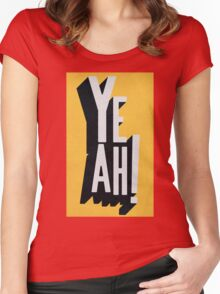 YEAH Women's Fitted Scoop T-Shirt