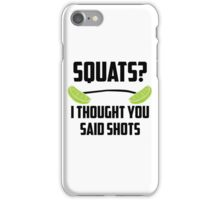 Squats? I thought you said shots - lime barbell iPhone Case/Skin