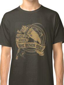 I love it when she bends over ! Love Fishing t-shirt Classic T-Shirt