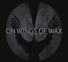 "On Wings Of Wax - ""Wings"" T-shirt by onwingsofwax"