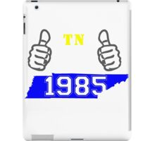 This Tennessee Girl Made in 1985 iPad Case/Skin