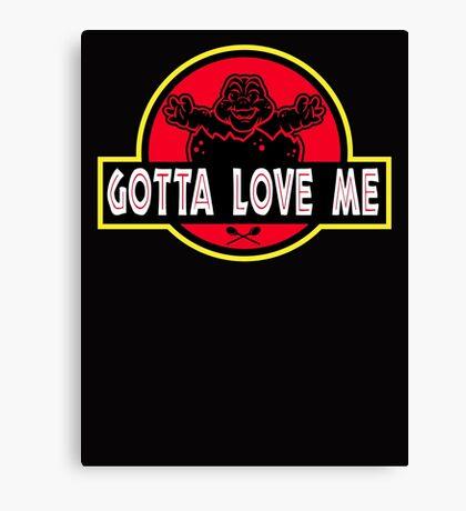 Gotta Love Me! Canvas Print