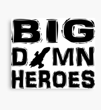 Firefly - Serenity - Big Damn Heroes Canvas Print