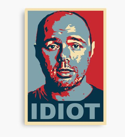 Idiot  Canvas Print