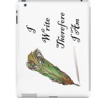 I Write Therefore I Am  iPad Case/Skin