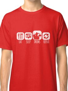 Eat Sleep Drums Drummer Mantra Classic T-Shirt