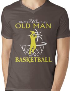 Never Underestimate An Old Man who plays Basketball T-Shirt Mens V-Neck T-Shirt