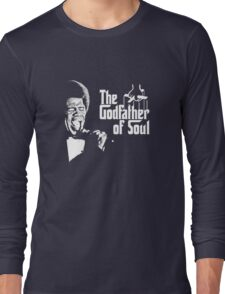The Godfather of Soul - James Brown Long Sleeve T-Shirt