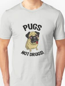 Pugs Not Drugs Funny Shirt Unisex T-Shirt