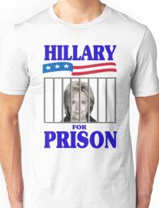 Hillary For Prison Unisex T-Shirt