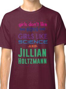 Girls Like Jillian Holtzmann - Multicolor Classic T-Shirt