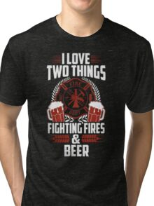 I love two things fire dept fighting fires & beer - T-shirts & Hoodies Tri-blend T-Shirt