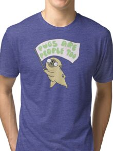 pug are people too Tri-blend T-Shirt