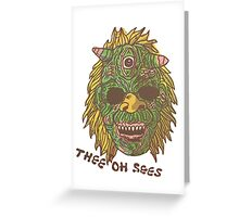 Thee oh sees  Greeting Card