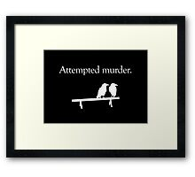 Attempted Murder (White design) Framed Print
