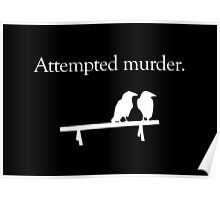 Attempted Murder (White design) Poster