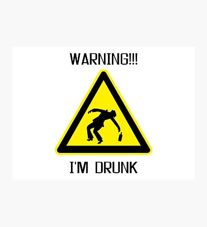 Drunk Warning Beer Funny T shirt Photographic Print