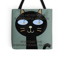 It's never your successful friends posting the inspirational quotes Tote Bag