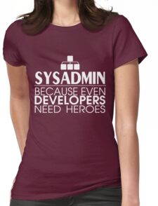 Sysadmin Because Even Developers Need Heroes Womens Fitted T-Shirt