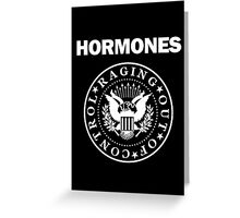 Raging Hormones Greeting Card