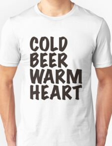 Cold Beer Warm heart Unisex T-Shirt