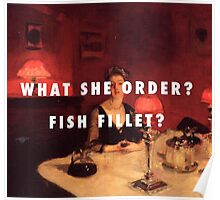 What She Order? Fish Fillet? Poster