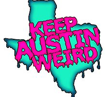 Keep Austin Weird by Astro2002