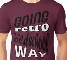 Going Retro The Old School Way Unisex T-Shirt