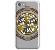 Yeah, I've Done Some Time in a Nuclear Fallout Vault iPhone Case/Skin
