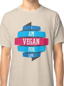 VEGAN FOR LIFE Classic T-Shirt