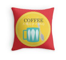 COFFEE  - A Hug In A Mug Throw Pillow