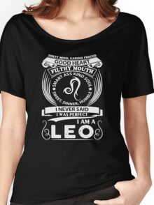 I Never Said I Was Perfect I Am A Leo Women's Relaxed Fit T-Shirt