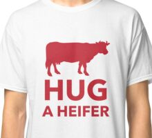 Hug a Heifer Funny Dairy Farm Classic T-Shirt