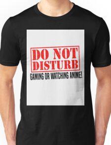 Do Not Disturb Unisex T-Shirt