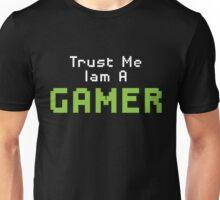 Trust Me Iam A Gamer Unisex T-Shirt