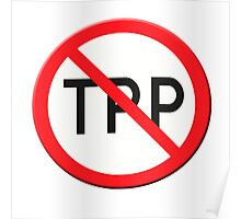 Sign no TPP  Trans Pacific Partnership Agreement Poster