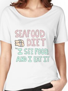 Seafood diet Women's Relaxed Fit T-Shirt
