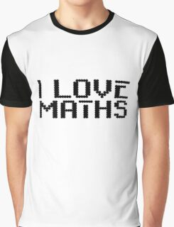 I Love Maths Cool Quote Science Smart  Graphic T-Shirt