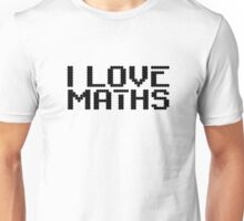 I Love Maths Cool Quote Science Smart  Unisex T-Shirt