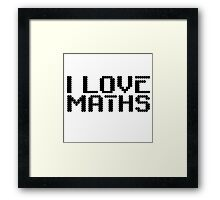 I Love Maths Cool Quote Science Smart  Framed Print